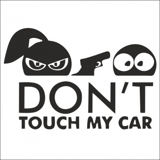 Sticker don t touch my car