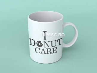 Cană I Donut Care